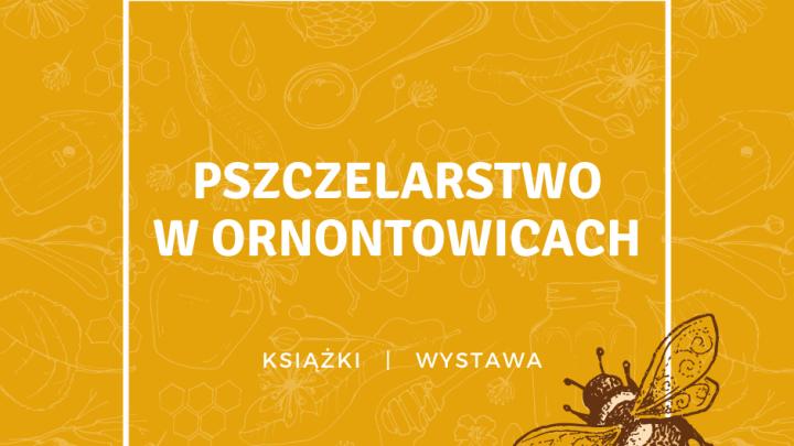 Plakat pszczelarstwo w Ornontowicach